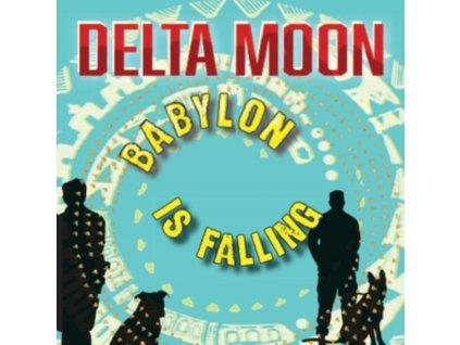 DELTA MOON - Babylon Is Falling (LP)