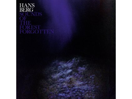 HANS BERG - Sounds Of The Forest Forgotten (LP)