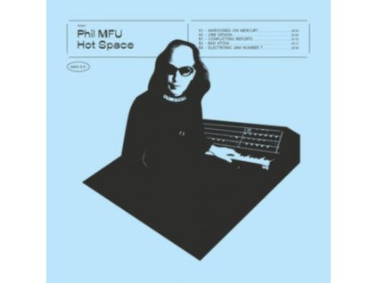 PHIL MFU - Hot Space (LP)