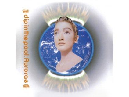 DIP IN THE POOL - Aurorae (LP)
