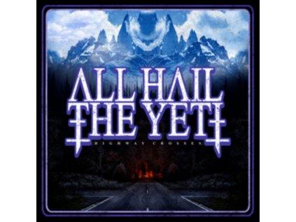 ALL HAIL THE YETI - Highway Crosses (LP)