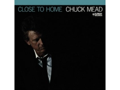 CHUCK MEAD - Close To Home (LP)