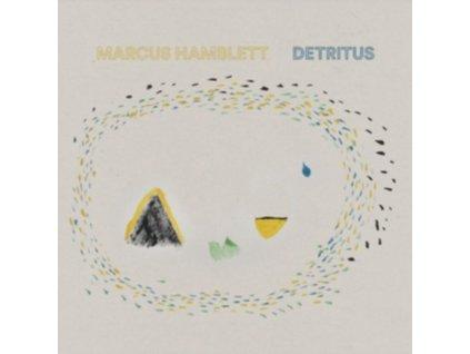 MARCUS HAMBLETT - Detritus (LP)