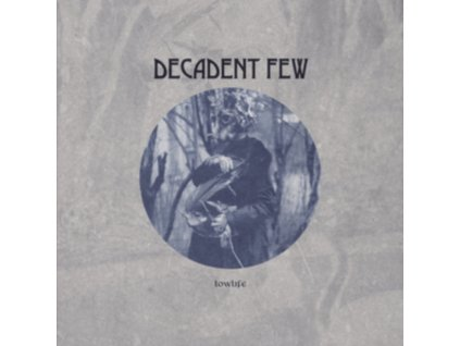 DECADENT FEW - Lowlife (LP)
