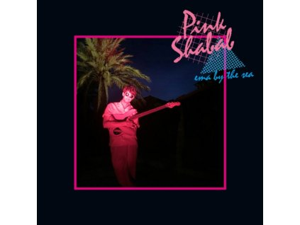 PINK SHABAB - Ema By The Sea (LP)