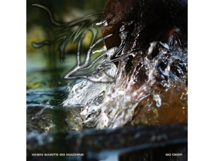 WHEN SAINTS GO MACHINE - So Deep (LP)