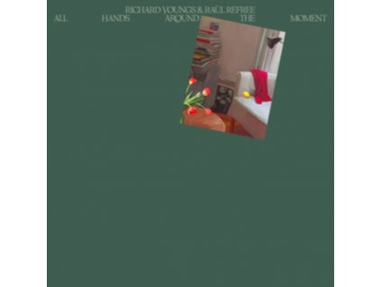 RICHARD YOUNGS & RAUL REFREE - All Hands Around The Moment (LP)