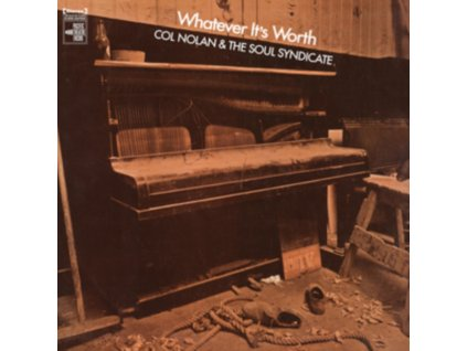 COL NOLAN & THE SOUL SYNDICATE - Whatever Its Worth (LP)