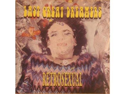 LAST GREAT DREAMERS - Retrosexual (25th Anniversary Edition) (LP)