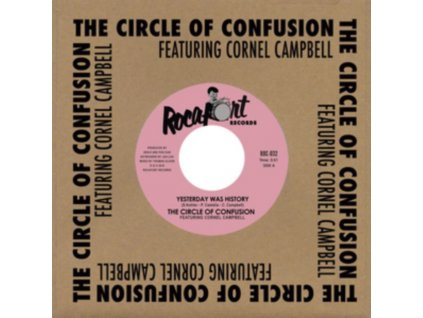 """CIRCLE OF CONFUSION - Yesterday Was History / Yesterday Was History (Tcoc Yesterdub Mix) (Feat. Cornel Campbell) (7"""" Vinyl)"""