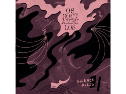 OS NOCTAMBULOS - Silence Kills (LP)