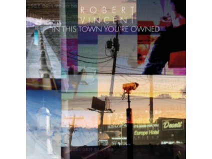 ROBERT VINCENT - In This Town Youre Owned (LP)