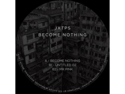 "JXTPS - Become Nothing (12"" Vinyl)"