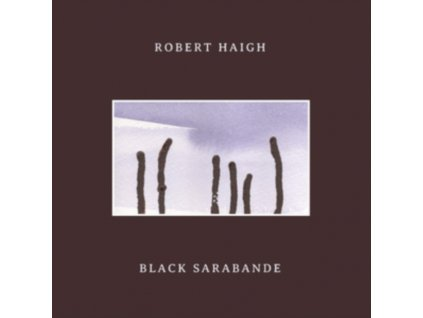 ROBERT HAIGH - Black Sarabande (LP)