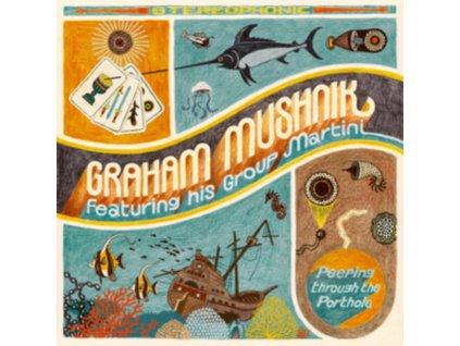 GRAHAM MUSHNIK - Peeping Through The Porthole (LP)
