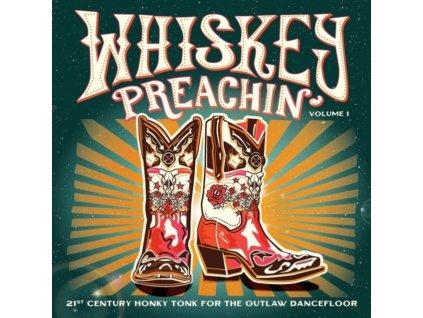 VARIOUS ARTISTS - Whiskey Preachin Volume 1 (LP)