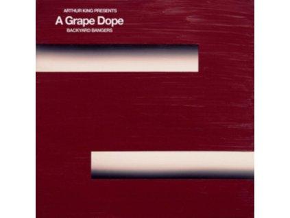 A GRAPE DOPE - Arthur King Presents A Grape Dope: Backyard Bangers (LP)