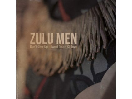 """ZULU MEN - Dont Give Up / Sweet Touch Of Love (7"""" Vinyl)"""