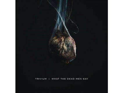 TRIVIUM - What The Dead Men Say (LP)