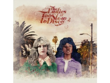 VARIOUS ARTISTS - The Ladies Of Too Slow To Disco Vol. 2 (LP)
