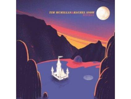 TIM MCMILLAN & RACHEL SNOW - Reveries (LP)