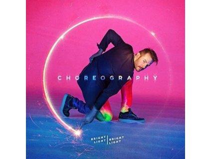 BRIGHT LIGHT BRIGHT LIGHT - Choreography (LP)