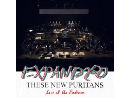 THESE NEW PURITANS - Expanded - Live At The Barbican (LP)