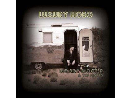 BIG BOY BLOATER & THE LIMITS - Luxury Hobo (LP)