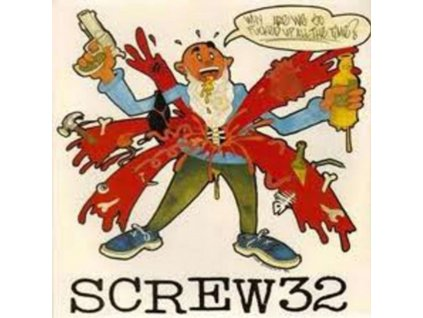 "SCREW 32 - Why Are We So Fckd Up (7"" Vinyl)"