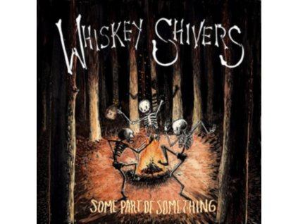 WHISKEY SHIVERS - Some Part Of Something (LP)
