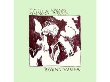 GOUGE AWAY - Burnt Sugar (LP)