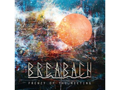 BREABACH - Frenzy Of The Meeting (LP)