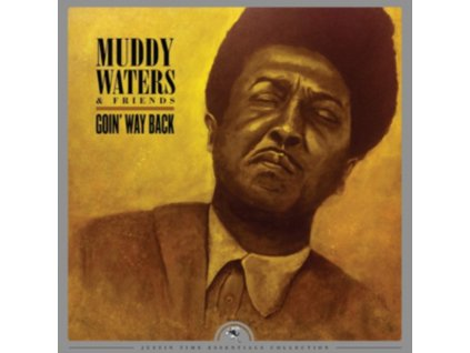 MUDDY WATERS & FRIENDS - Goin Way Back (Justin Time Essentials Collection) (LP)