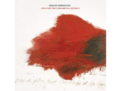 ERALDO BERNOCCHI - Like A Fire That Consumes All Before It (LP)