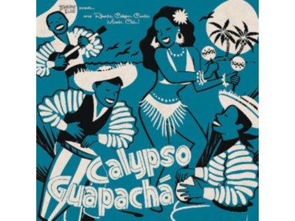 VARIOUS ARTISTS - Calypso Guapacha (LP)