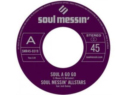 """SOUL MESSIN ALLSTARS - Soul A Go Go (7"""" Vinyl)"""