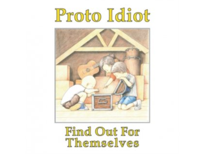 PROTO IDIOT - Find Out For Themselves (LP)