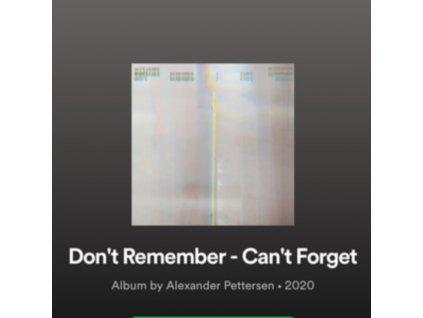 ALEXANDER PETTERSEN - Dont Remember - Cant Forget (LP)