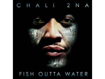 CHALI 2NA - Fish Outta Water (LP)