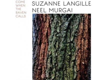SUZANNE LANGILLE & NEEL MURGAI - Come When The Raven Calls (LP)
