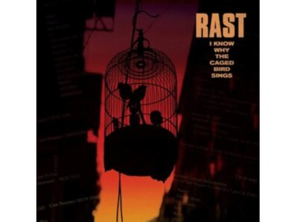 RAST - I Know Why The Caged Bird Sings (LP)