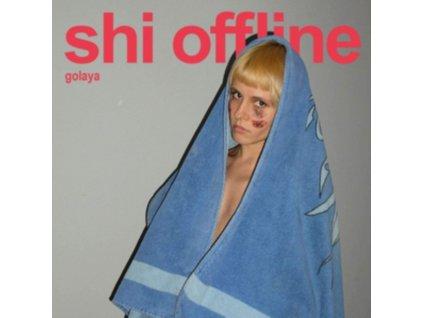 SHI OFFLINE - Golaya (LP)