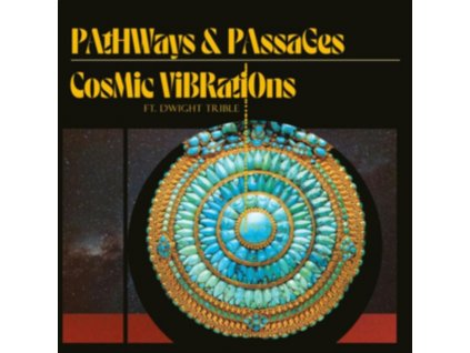 COSMIC VIBRATIONS AND DWIGHT TRIBLE - Pathways & Passages (LP)