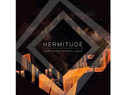 HERMITUDE - Dark Night Sweet Light (LP)