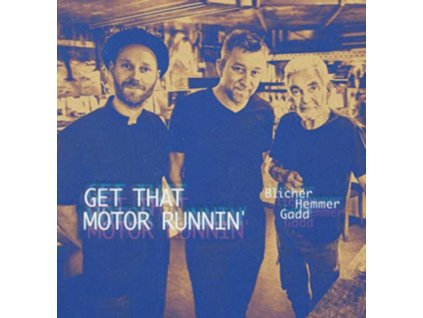 MICHAEL BLICHER / DAN HEMMER & STEVE GADD - Get That Motor Runnin (LP)