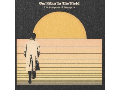 OUR MAN IN THE FIELD - The Company Of Strangers (LP)