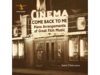 JANE CHEE - Come Back To Me: Piano Arrangements Of Great Film Music (CD)