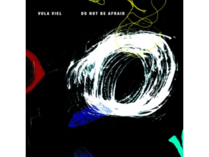 VULA VIEL - Do Not Be Afraid (LP)