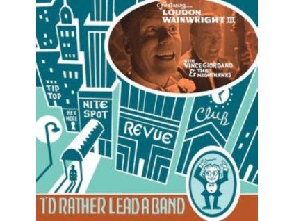 LOUDON WAINWRIGHT III - Id Rather Lead A Band (LP)
