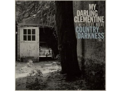 MY DARLING CLEMENTINE - Country Darkness Vol. 3 (Feat. Steve Nieve) (LP)